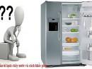 Nguyên nhân và cách khắc phục tủ lạnh bị chảy nước